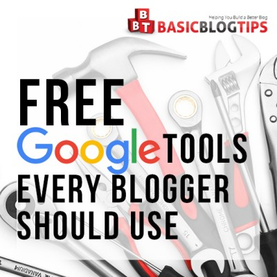 Free Google Tools for Bloggers