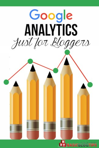 How To Use Google Analytics Just For Bloggers