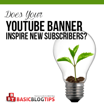Does Your You Tube Banner Attract New Subscribers