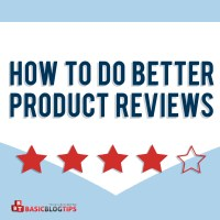 How To Do Better Product Reviews On Your Blog