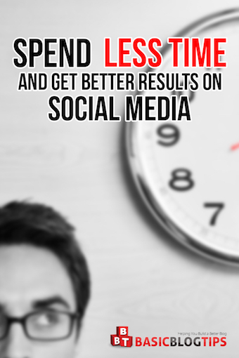 Spend Less Time on Social Media and Get Better Results