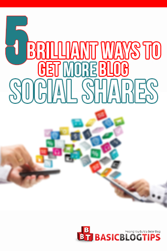 5 Brilliant Ways to Get More Social Shares