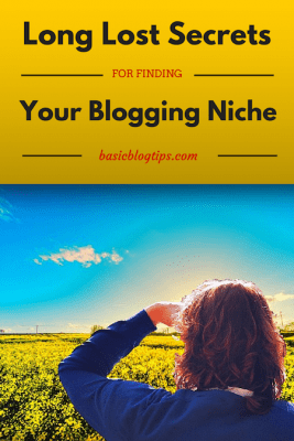 Long Lost Secrets for Finding Your Blogging Niche