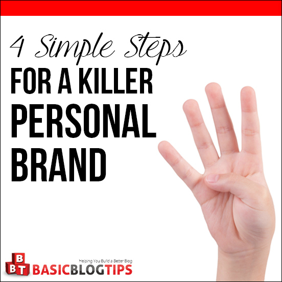 4 Simple Steps for a Killer Personal Brand