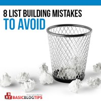 8 Mistakes People Make When Building An Email List [How to Avoid Them to Grow A HUGE List]