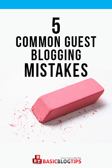 Top 5 Common Guest Blogging Mistakes