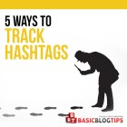 5 Extremely Useful Hashtag Tracking Methods For Online Business