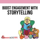 How to Become an Immersive Storyteller (and Boost Engagement)