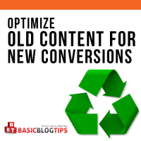 How to Optimize Your Old Content For New Conversions