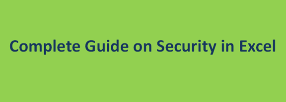Complete Guide on Security in Excel