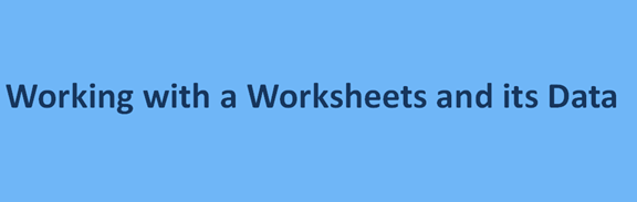 Working with a Worksheets and its Data
