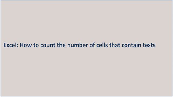 Excel how to count the number of cells that contain texts