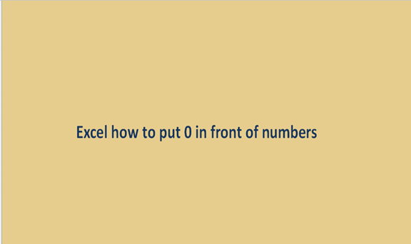 Excel: How to put 0 in front of numbers