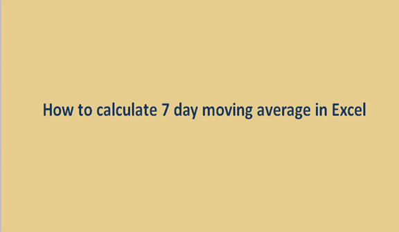 How to calculate 7 day moving average in Excel