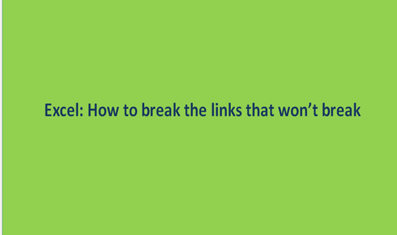 Excel: How to break the links that won't break