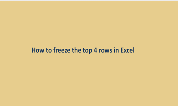 How to freeze the top 4 rows in Excel