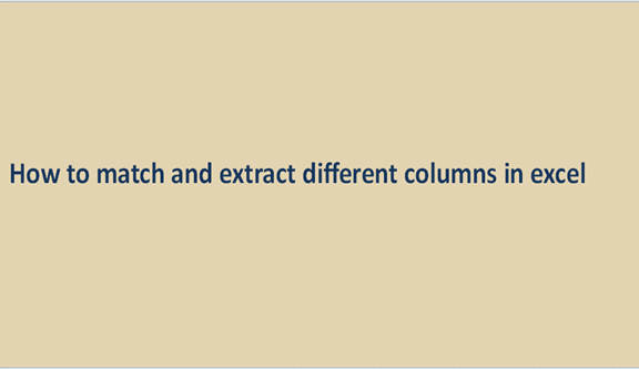 Read more about the article How to match and extract different columns in excel