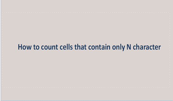 You are currently viewing How to count cells that contain only N character
