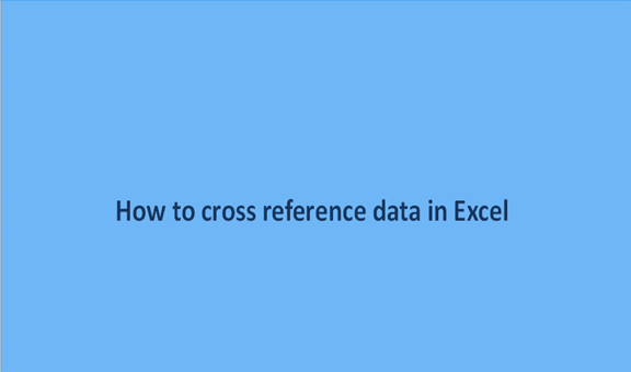 Read more about the article How to cross reference data in Excel