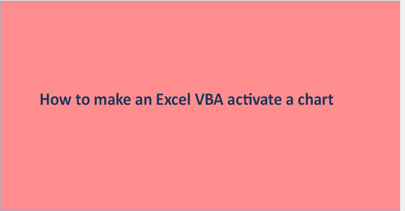 Read more about the article How to activate a chart using Excel VBA
