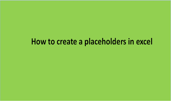 Read more about the article How to create a placeholder in excel