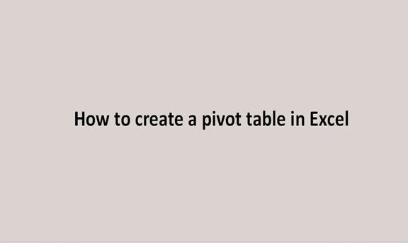 How to create a pivot table in Excel