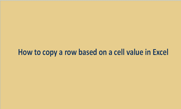Read more about the article How to copy a row based on a cell value in Excel