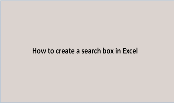 Read more about the article How to create a search box in Excel
