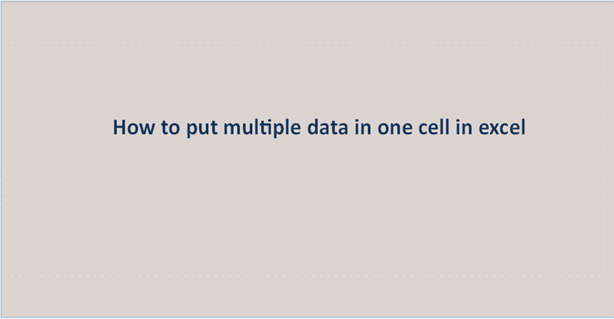 You are currently viewing How to put multiple data in one cell in excel
