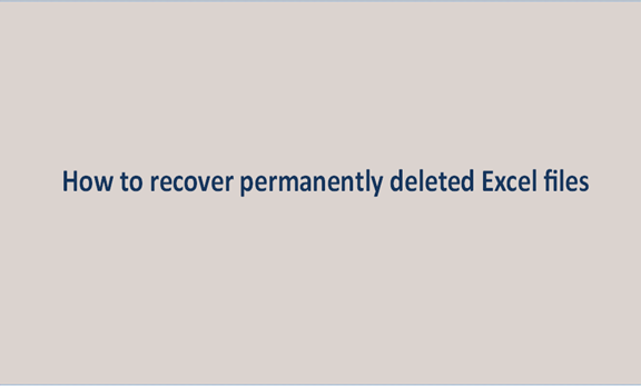 You are currently viewing How to recover permanently deleted Excel files