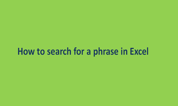 Read more about the article How to search for a phrase in Excel