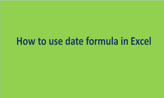How to use date formula in Excel