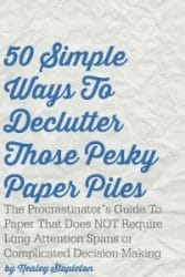 50 Simple Ways to Declutter Those Pesky Paper Piles
