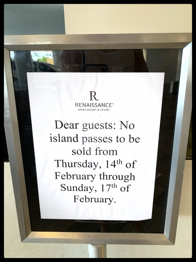 """Sign that states """"Dear Guests: No island passes will be sold from Thursday, 14th of February through Sunday, 17th of February."""