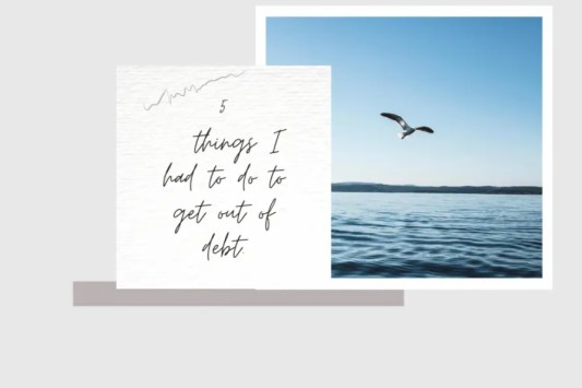 5 things I had to do to get out of debt. Feature image - Basic with Life