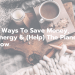 5 Ways To Save Money, Energy & (Help) The Planet Now.