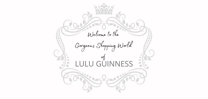 The Gorgeous Shopping World of Lulu Guinness