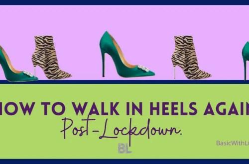 How to walk in high heels again