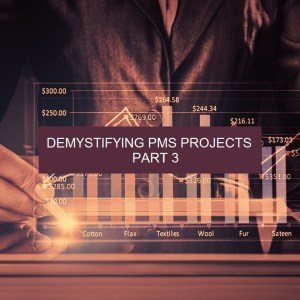 Demystifying PMS Projects – Part 3 of 3