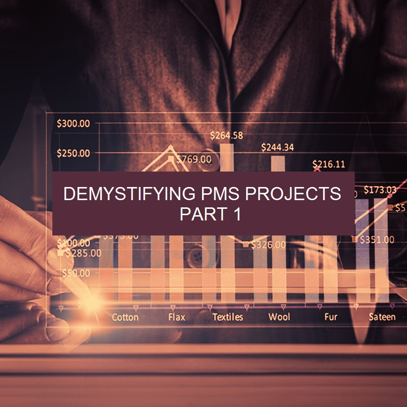 Demystifying PMS Projects – Part 1 of 3