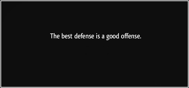 quote-the-best-defense-is-a-good-offense-proverbs-308429