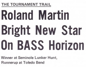 1970 Bass Master Trail. Bass Master Magazine Calls Roland Martin a Bright New Star in his debut on the 1970 Bass Master Trail.