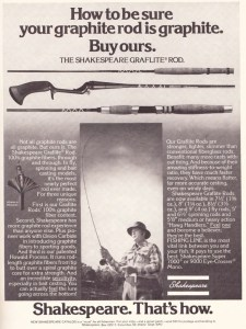 Shakespeare graphite rod ad from 1976. Shakespear was one of the companies to realize the new material was to become a game changer.