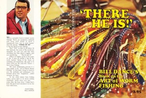 Bill Dance's There He Is. Published by the Bass Anglers Sportsman Society, 1973.