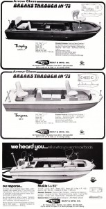 """Evidently Arrow Glass decided that advertising was good for business. In 1972 they featured one boat in their ads and in '73 they upped the ante to three models. What I like about the Arrow Glass ads is they place the details of their boats in their ads, which gives the prospective buyer a chance to see exactly what their different models offer. Chosen for this year's ad campaign were three models from 14'-8"""" to 16'-2"""". The 14-foot model, the Tarpon MK II, had a beam of 65 inches, depth of 28 inches, a maximum BIA horsepower rating of 60 hp, and a maximum weight capacity of 1180 pounds. The hull weight was 500 pounds and also featured positive floatation, livewell, ice box, mechanical steering rod racks and """"deep wing"""" seats. One of the things I found interesting was the driver actually sat in the rear pedestal seat – not a very safe aspect when you think about it. The next boat in their lineup was actually for a 1974 model but we'll talk about it anyway. The 15'-2"""" Muskie S-6 was an interesting design. Notice how far forward the driver's console and seat are with respect to the front deck. Also apparent in the photo is the fact that the front pedestal seat is placed off-center of the front deck. Why they'd do that is beyond me but if you look at the boat layout, it was more than likely to give the driver a better forward view. Also it appears that the rod locker and deck are upholstered and that's presumably where the other angler would sit while under power. Another interesting fact is this 15-foot boat was rated for a 100 hp motor. The biggest model of the three advertised was the 16'-2"""" Trophy MK VI. A full foot longer than the S-6, this boat was only rated for a 75 hp motor. Again, it had all the amenities including a livewell, ice box, lockable rod storage and weighed in at a mere 600 pounds – light enough for smaller cars to tow."""