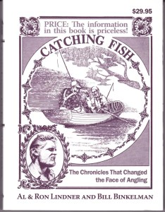 The 2013 edition of Catching Fish by Al & Ron Lindner and Bill Binkelman.