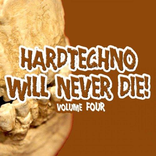 Hardtechno Will Never Die Vol. 4