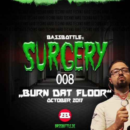 Surgery 008: Burn Dat Floor
