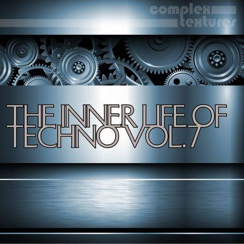 The Inner Life Of Techno, Vol. 7