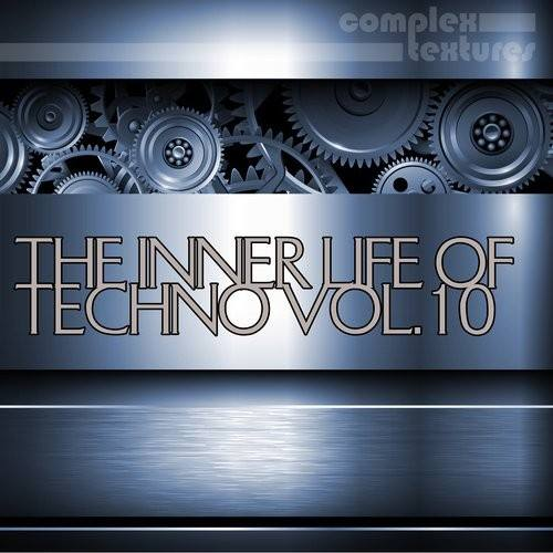 The Inner Life Of Techno, Vol. 10